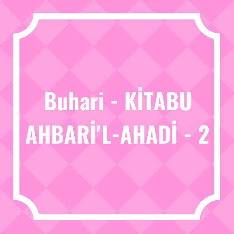 Buhari - KİTABU AHBARİ'L-AHADİ - 2