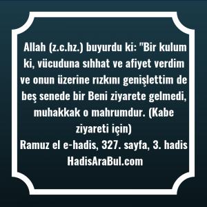 Allah (z.c.hz.) buyurdu ki: