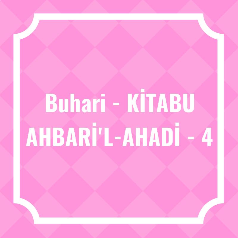 Buhari - KİTABU AHBARİ'L-AHADİ - 4