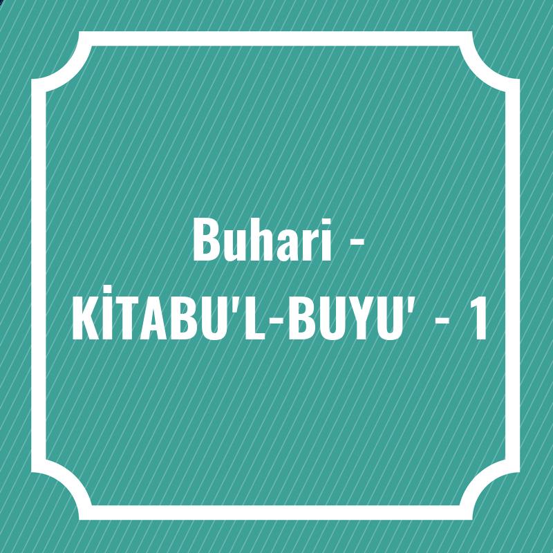 Buhari - KİTABU'L-BUYU' - 1