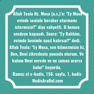 Allah Teala Hz. Musa (a.s.)'a: ... hadisi şerifi